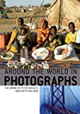 Aroung the World in Photographs: The Work of Peter Menzel and Faith DAluisio