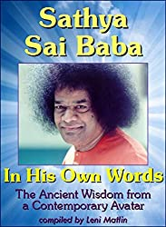 Sathya Sai Baba in His Own Words - The Ancient Wisdom from a Contemporary Avatar (English Edition)