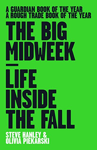 The Big Midweek: Life Inside The Fall