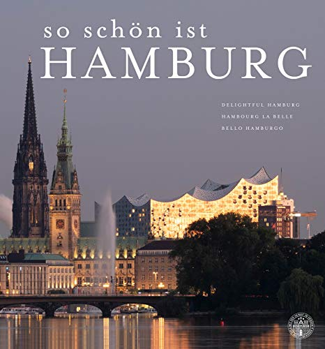 So schön ist Hamburg: Delightful Hamburg. Hambourg La Belle. Bello Hamburgo