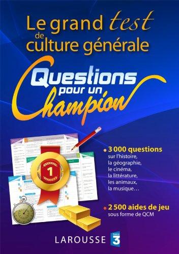 Le grand test de culture générale questions pour un champion