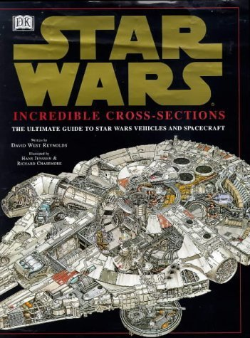 Star Wars : Incredible Cross-Sections : The Ultimate Guide to Star Wars Vehicles and Spacecraft by David West Reynolds (1998-10-22) par David West Reynolds;