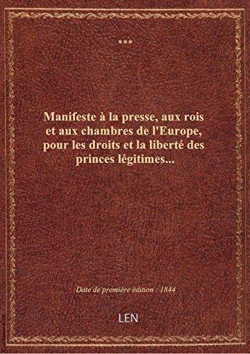 Manifeste à la presse, aux rois et aux chambres de l'Europe, pour les droits et la liberté des princ
