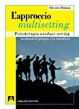 L'approccio multisetting. Psicoterapia outdoor-setting mediante il gruppo e la metafora