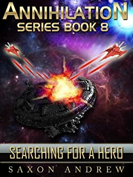 Searching for a Hero (Annihilation series Book 8) by [Andrew, Saxon]