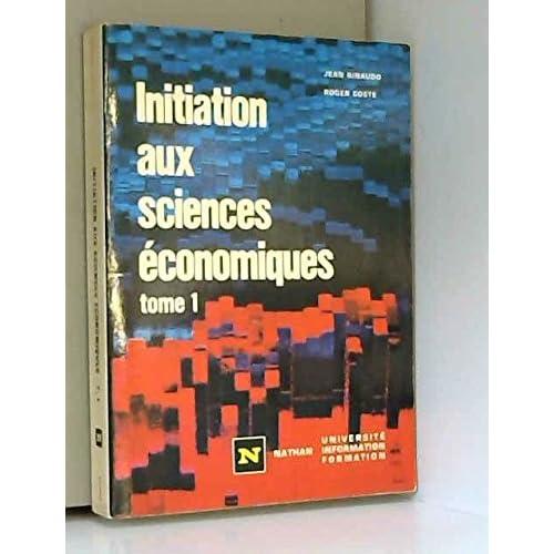 Initiation aux sciences économiques tome 1