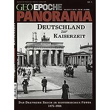 GEO Epoche PANORAMA / GEO Epoche PANORAMA 01/2013 - Deutschland zur Kaiserzeit