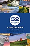 52 Assignments: Landscape Photography (52 Assignments)
