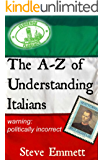 A-Z of Understanding Italians (An Irreverent Guide)