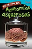 Increble pero real: Anatoma gruesa (Strange but True: Gross Anatomy) (Increible pero real / Time for Kids Nonfiction Readers) (Spanish Edition)