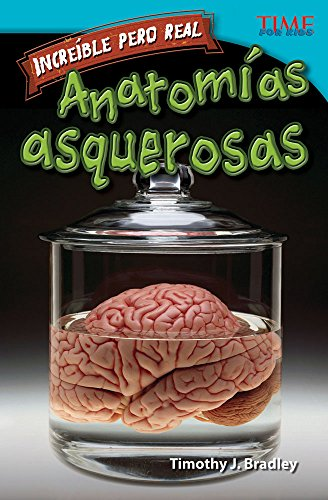 Increíble pero real: Anatomía gruesa (Strange but True: Gross Anatomy) (Increible pero real / Time for Kids Nonfiction Readers)