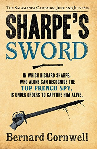 Sharpe's Sword: The Salamanca Campaign, June and July 1812 (The Sharpe Series, Book 14) (English Edition) por Bernard Cornwell