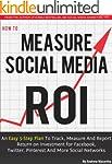 How to Measure Social Media ROI: An E...