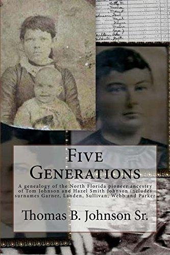 Five Generations: The North Florida Pioneer Ancestry of Tom Johnson and Lydia Hazel Smith Johnson (English Edition) (Smith Hazel)