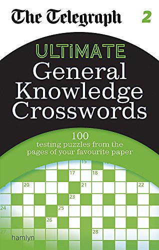 The Telegraph: Ultimate General Knowledge Crosswords 2 (The Telegraph Puzzle Books)