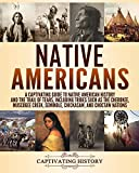 Native Americans: A Captivating Guide to Native American History and the Trail of Tears, Including Tribes Such as the Cherokee, Muscogee Creek, Seminole, Chickasaw, and Choctaw Nations - Captivating History