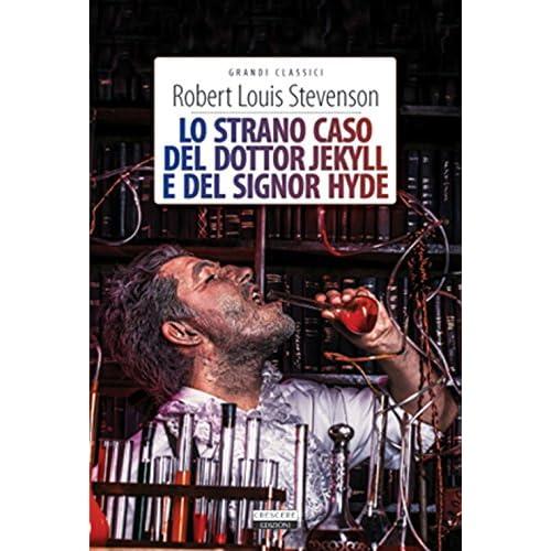 Lo Strano Caso Del Dottor Jekyll E Del Signor Hyde. Ediz. Integrale. Con Segnalibro