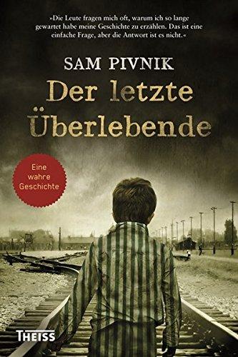 Buchseite und Rezensionen zu 'Der letzte Überlebende: Wie ich dem Holocaust entkam' von Sam Pivnik