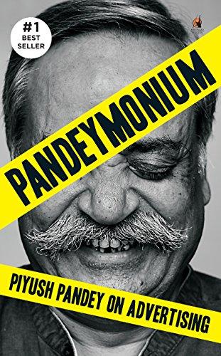 Pandeymonium: Piyush Pandey on Advertising