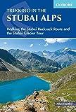 Trekking in the Stubai Alps: Walking the Stubai Rucksack Route and the Stubai Glacier Tour (Cicerone Guides)