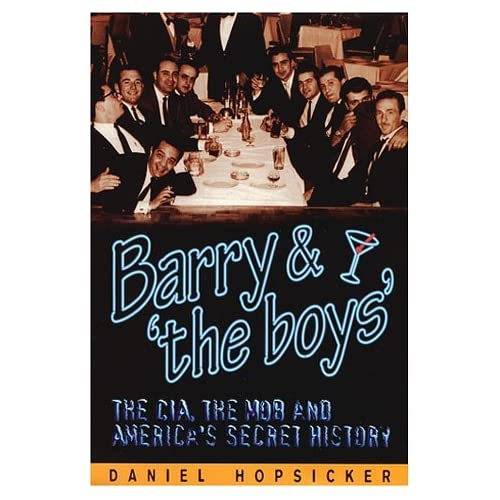 Barry & 'the Boys' : The CIA, the Mob and America's Secret History by Daniel Hopsicker (2001-09-30)