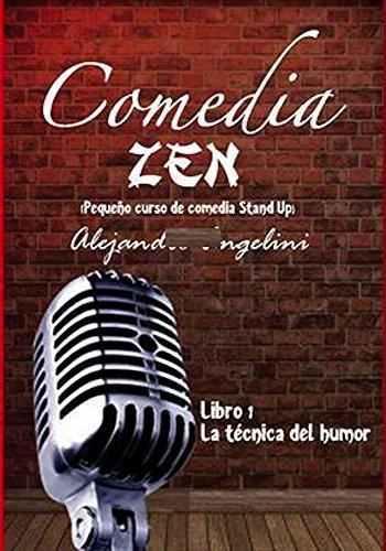 Comedia Zen: Pequeño curso de comedia Stand Up (La tecnica del humor  nº 1)