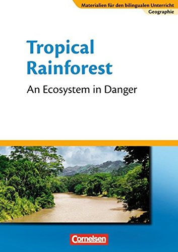 Materialien für den bilingualen Unterricht - CLIL-Modules: Geographie: 7. Schuljahr - Tropical Rainforest - An Ecosystem in Danger: Textheft