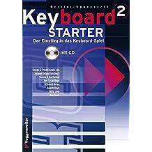 Keyboard-Starter. Mehrbändiger Keyboardkurs für den Selbstunterricht und für den Einsatz in Musikschulen: Keyboard-Starter, m. CD-Audio, Bd.2