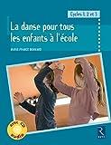 Danse à l'école pour tous les enfants à l'école (+ CD audio)