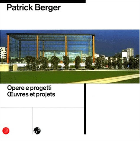 Patrick Berger, oeuvres et projets