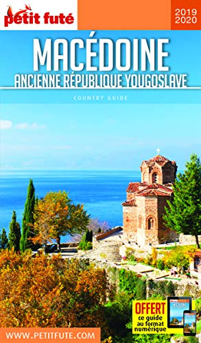 Petit Futé Macédoine : Ancienne République Yougoslave
