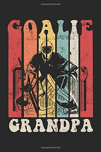 Goalie Grandpa: Blank Lined Journal Notebook To Write In V6 por Dartan Creations