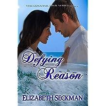 Defying Reason by Elizabeth Seckman (2015-01-27)
