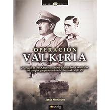 Operación Valkiria (Historia Incógnita)