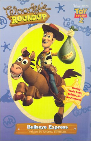 Toy Story 2 - Woody's Roundup: Bullseye Express - Book #5 (Woody's Roundup, 5)