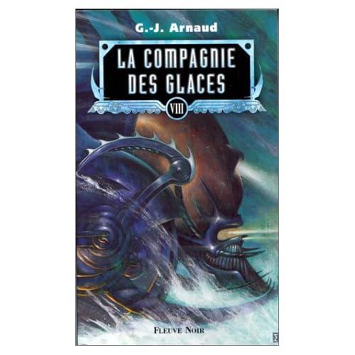 La compagnie des glaces, tome 8 : Mausolée pour une locomotive, dans le ventre d'une légende, les échafaudages d'épouvante, les montagne affamées