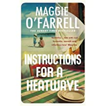 Instructions for a Heatwave: Shortlisted for the Costa Novel Award 2013 by Maggie O'Farrell (2013-08-29)