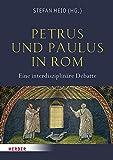 Petrus und Paulus in Rom: Eine interdisziplinäre Debatte