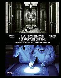 La science à la poursuite du crime par Richard Marlet
