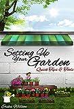 Setting Up Your Garden : Quick Tips & Tools: Gardening Guide, Understanding Plants, Design Garden, Planning, Essential Tools