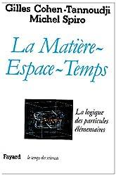 La Matière espace-temps : La logique des particules élémentaires