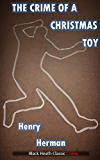 The Crime of a Christmas Toy (Black Heath Classic Crime)