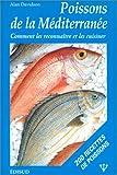 Les Poissons de la Méditerranée - Manuel donnant le nom des 150 espèces de poissons en sept langues, ainsi que de 50 crustacés et mollusques : un essai sur la gastronomie des poissons