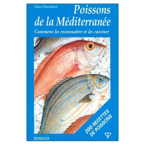 Les Poissons de la Méditerranée : Manuel donnant le nom des 150 espèces de poissons en sept langues, ainsi que de 50 crustacés et mollusques : un essai sur la gastronomie des poissons