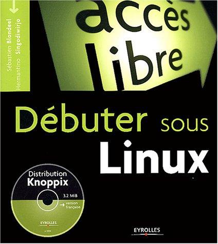 Débuter sous Linux (1 livre + 1CD-Rom) par Hermantino Singodiwirjo