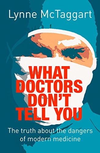 What Doctors Don't Tell You: The Truth About the Dangers of Modern Medicine (English Edition)