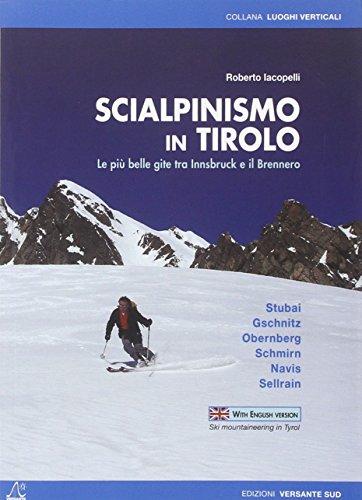 Scialpinismo in Tirolo. Le più belle gite tra Innsbruck e il Brennero (Luoghi verticali)