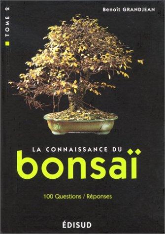 La connaissance du bonsaï. Tome 2, Techniques et méthodes de formation