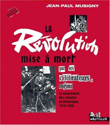 La révolution mise à mort par ses célébrateurs, même