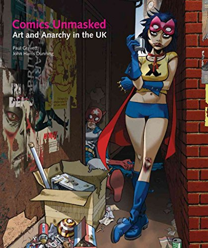 [Comics Unmasked: Art and Anarchy in the UK] (By: Paul Gravett) [published: August, 2014]